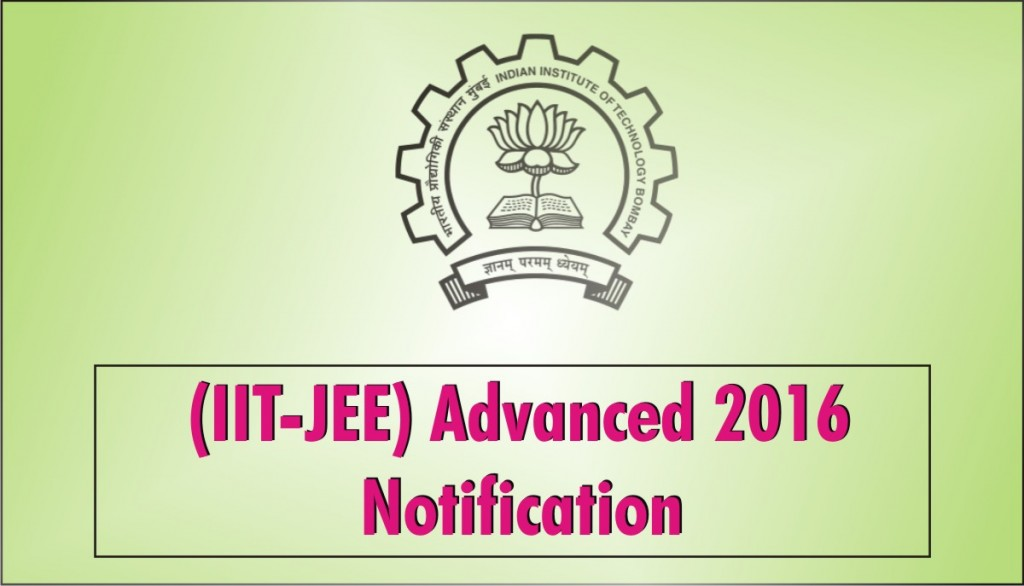 JEE Advanced 2016 Official Notification