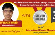 ALLEN's Divyansh wins Silver medal for the country in International Physics Olympiad