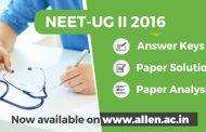 Download NEET-UG II 2016 Answer key, Solutions and Paper Analysis, prepared by ALLEN Faculties
