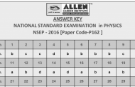 NSEP, NSEC and NSEB 2016 Answer keys with Paper Solutions prepared by ALLEN Faculties now available