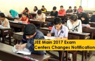 JEE Main 2017 Notification: CBSE released Important notice regarding change in exam centre
