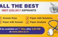 NEET 2017 Answer Keys, Paper Solutions & Expert Analysis will be available at www.allen.ac.in