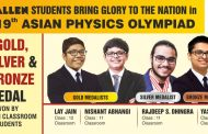 ALLEN students' bags 2 Gold Medals for the Country in APhO – 2018