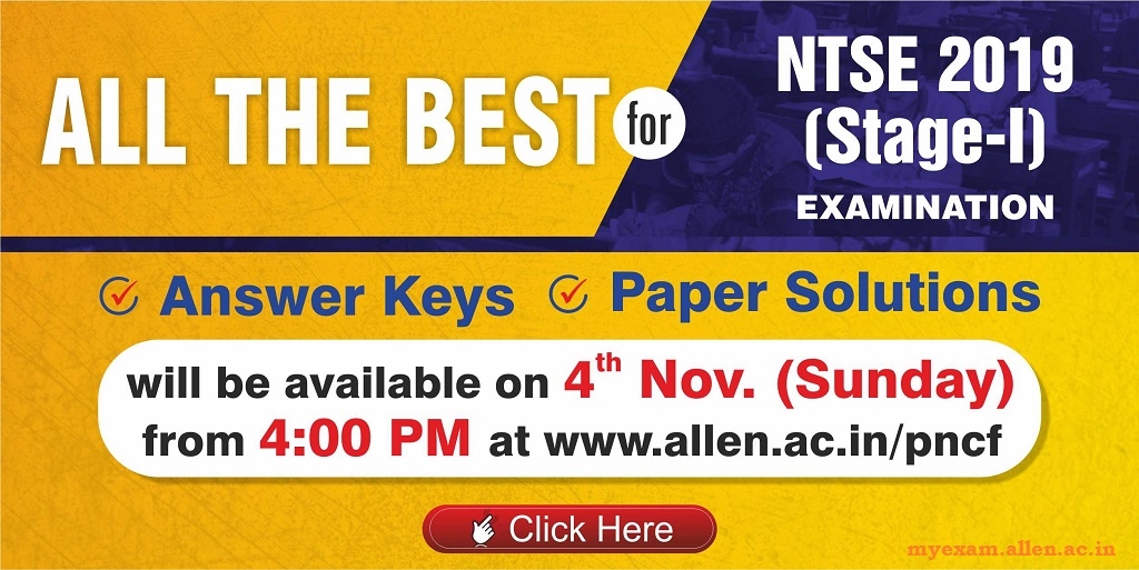 For NTSE 2019 (Stage-1) answer keys and paper solutions click here