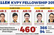 5 ALLEN Students selected among Top 10 in KVPY 2018 Fellowship Stage 2