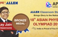 ALLEN's Lay Jain wins Bronze for the Nation at 18th Asian Physics Olympiad (APhO)