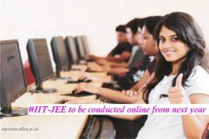 IIT JEE advanced going to online
