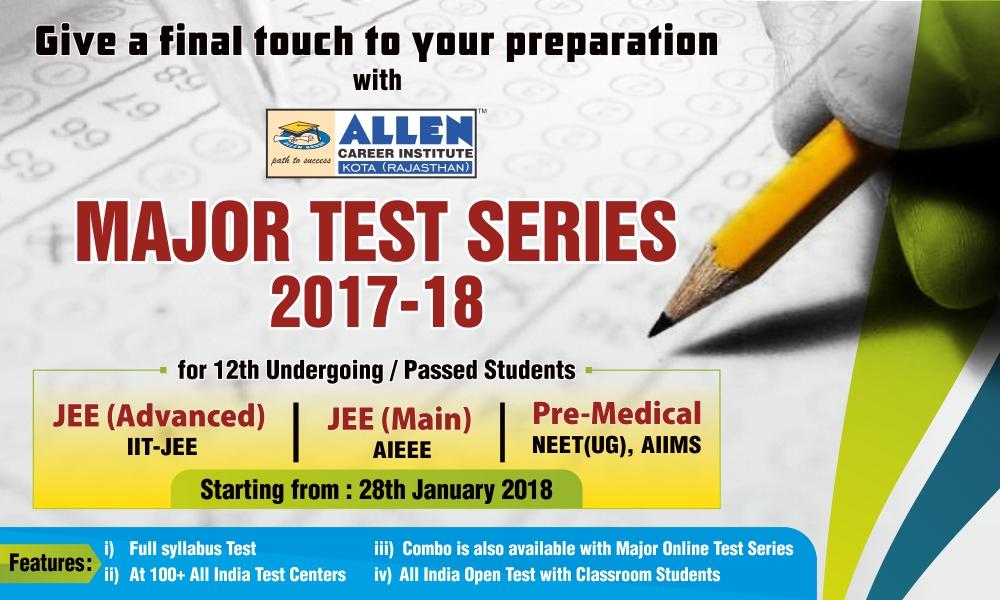 ALLEN DLP Major Test Series 2017-18 for JEE-Advanced/JEE-Main/ (NEET (UG)/AIIMS