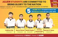 5 students from ALLEN Career Institute to Represent Team India in IJSO 2018