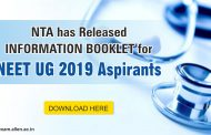 Information Booklet for NEET UG 2019 has been released by NTA : Check All About NTA & Latest Exam Pattern, Syllabus, Important Dates, Websites etc.