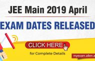 JEE Main 2019 April Exam Dates Released: Know Complete Information