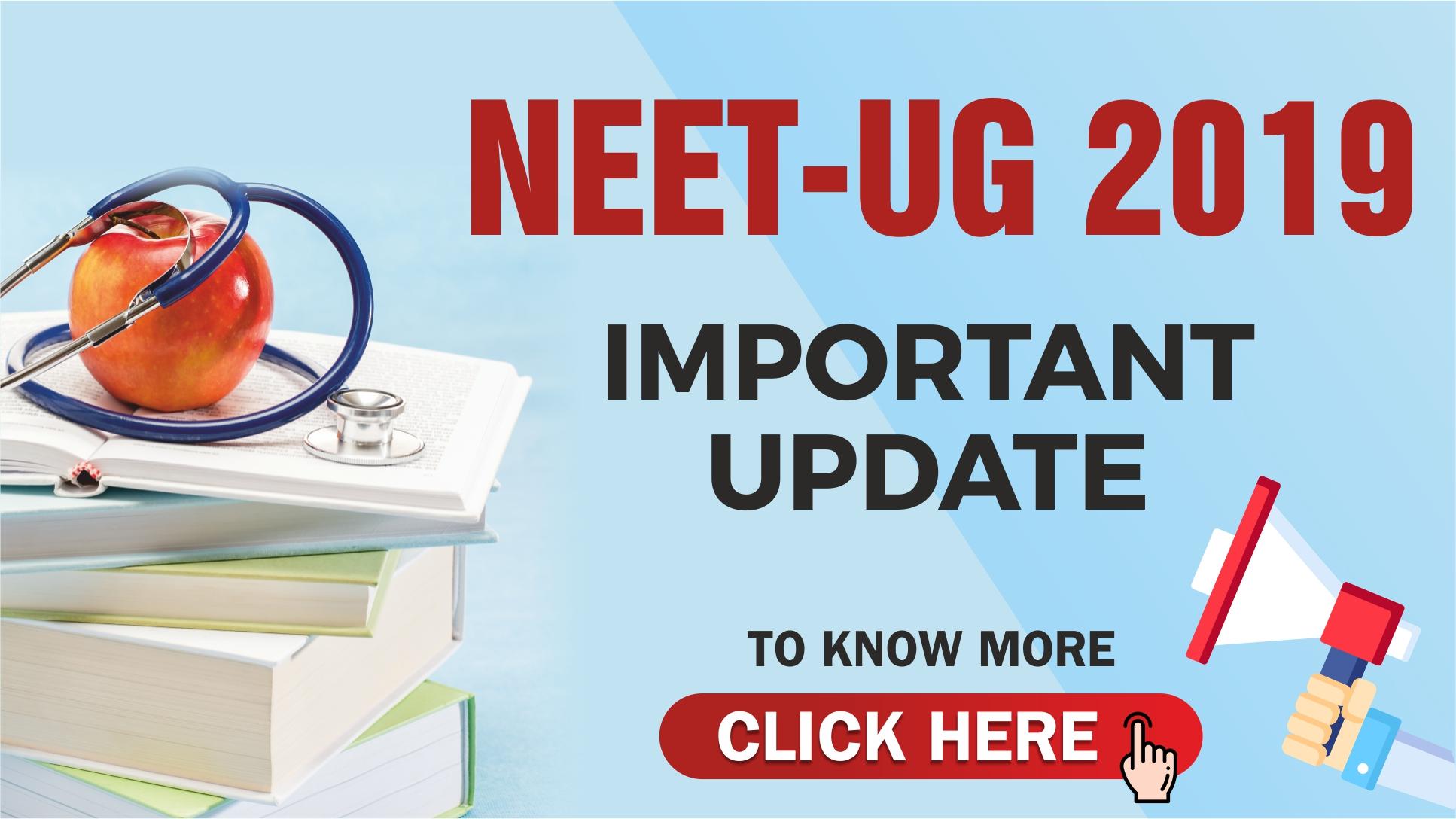 NEET UG 2019 IMPORTANT UPDATE