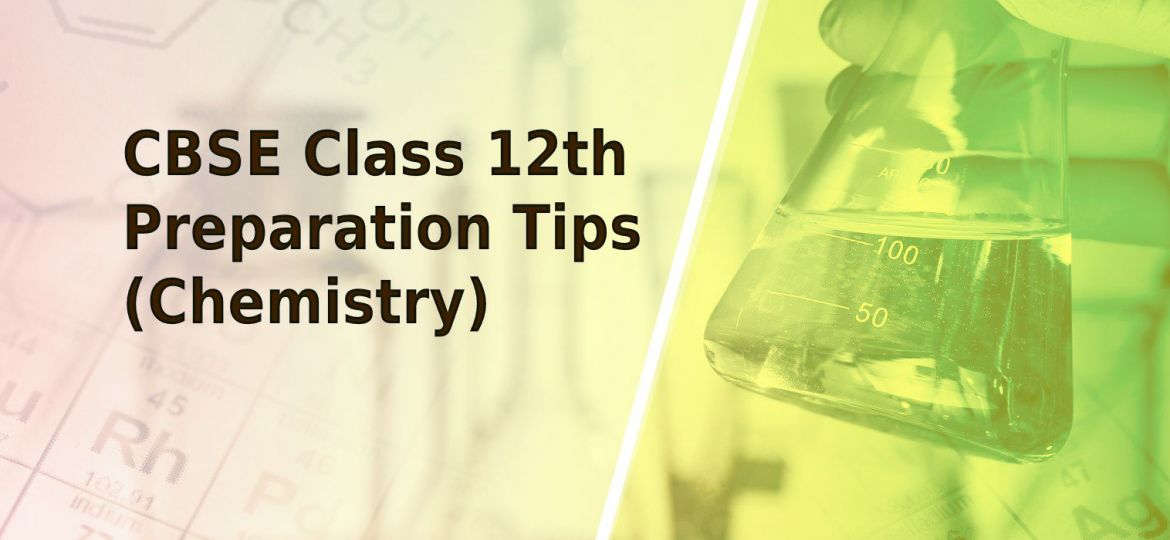 chemistry cbse class 12th tips
