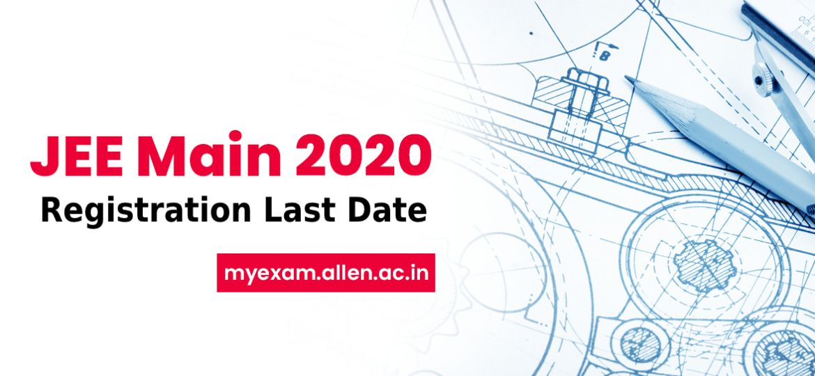 JEE-Main-2020 registration last date-Update