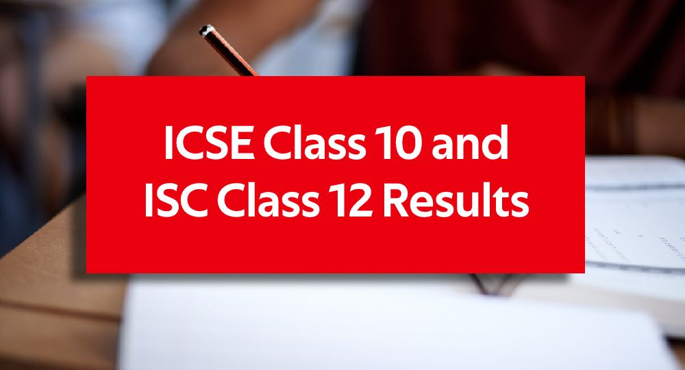 ICSE Class 10 and ISC Class 12 Results
