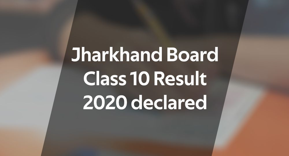 Jharkhand Board Class 10 Result 2020 declared