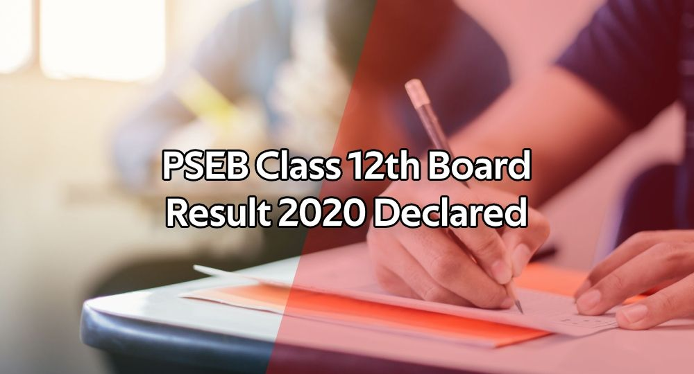 PSEB Class 12th Board Result 2020 Declared