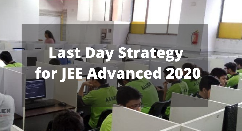 Last Day Strategy for JEE Advanced 2020