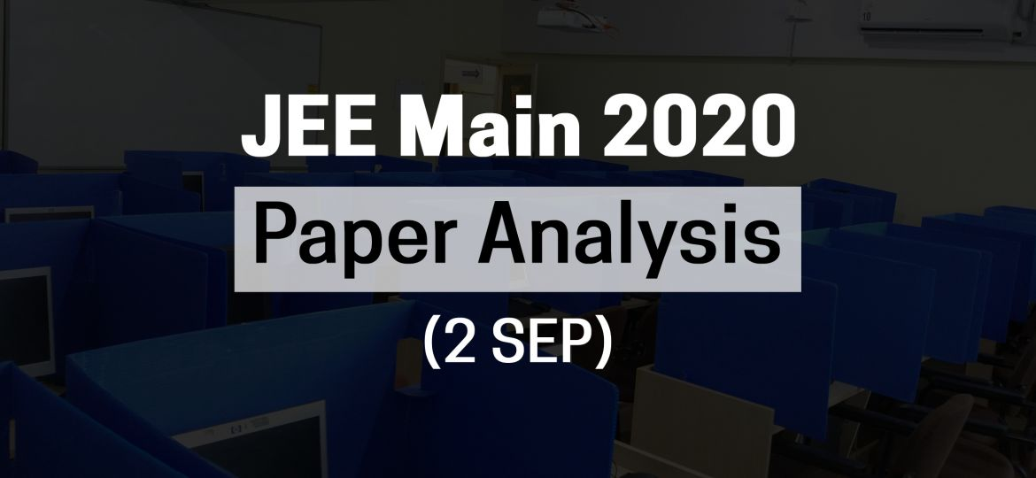 JEE Main 2020 2 Sep Paper Analysis