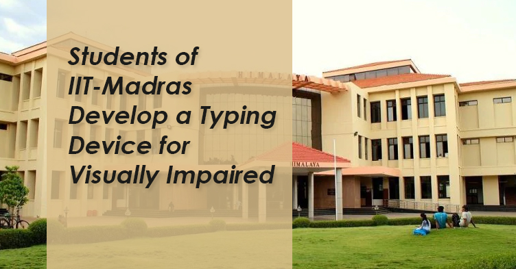 Students of IIT-Madras Develop a Typing Device