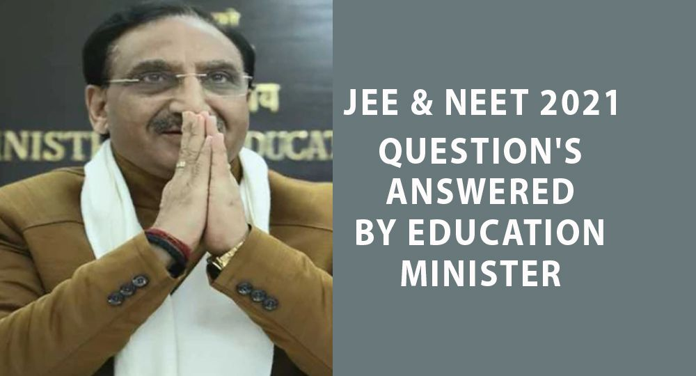 jee and neet questions answered by edu minister