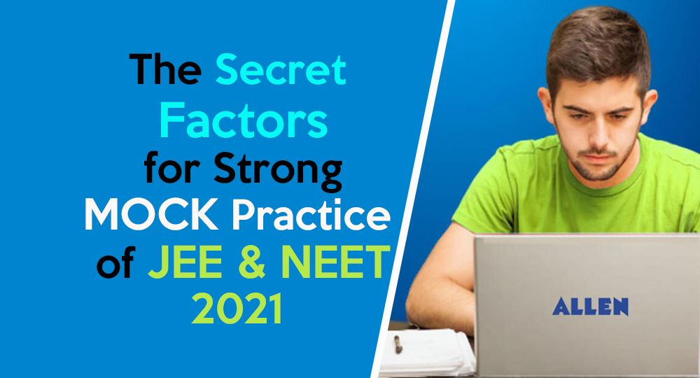MOCK Practice of JEE and NEET 2021