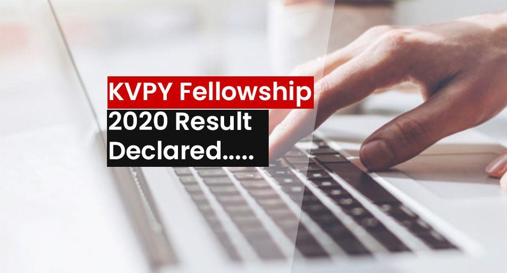 KVPY Fellowship 2020 Result Declared