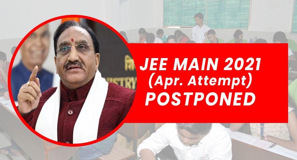 JEE Main 2021 April Attempt postponed