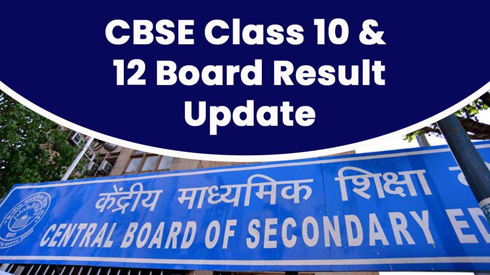 CBSE Class 10 & 12 Board Result Update