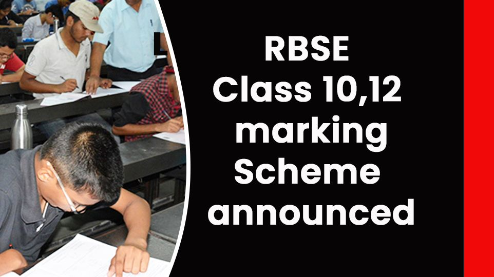 Rajasthan Board Class 10,12 marking scheme announced