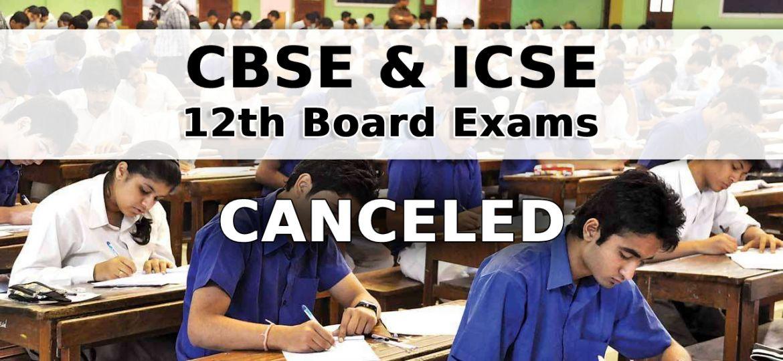 CBSE and ICSE 12 exam cancelled