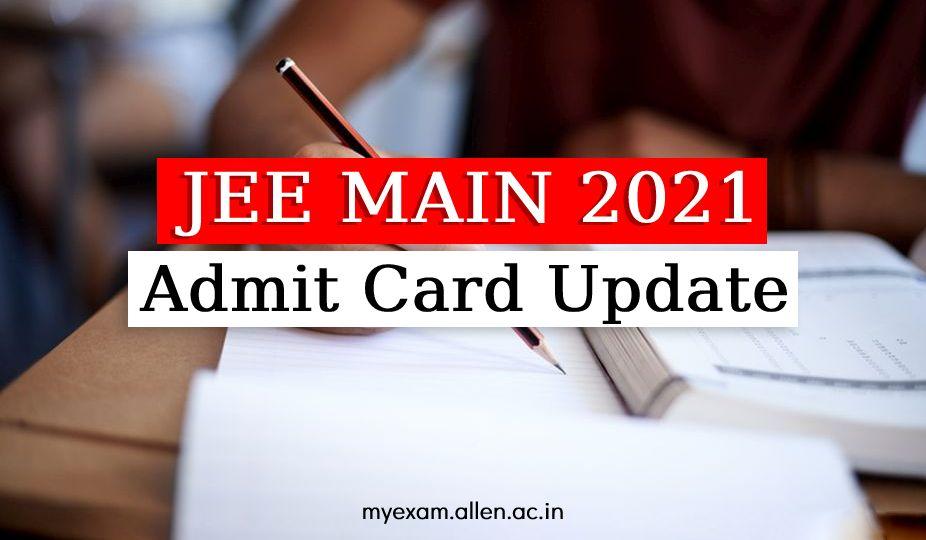 jee main 2021 admit card update