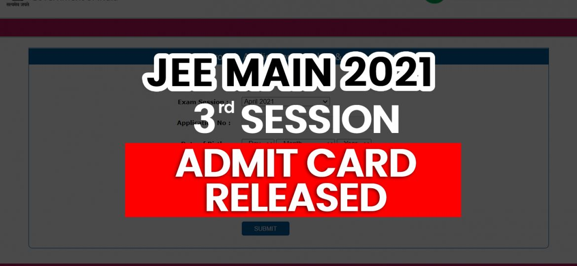 jee main 3rd session (April July) admit card