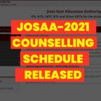 JoSAA-2021 Counselling Schedule Released
